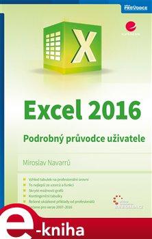 Excel 2016. Podrobný průvodce uživatele - Miroslav Navarrů e-kniha