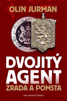 Dvojitý agent - Zrada a pomsta - Olin Jurman