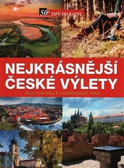 Nejkrásnější české výlety