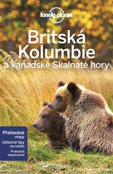 Obálka titulu Britská Kolumbie a kanadské Skalnaté hory - Lonely Planet