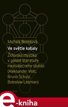 Obálka titulu Ve světle kabaly: Židovská mystika v polské literatuře meziválečného období