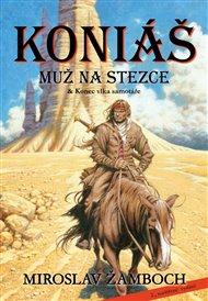 Koniáš - Muž na stezce & Konec vlka samotáře