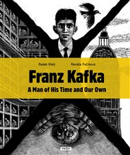 Franz Kafka - A Man of His Time and Our Own