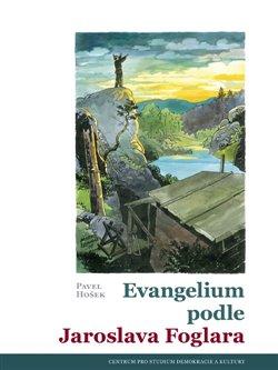Obálka titulu Evangelium podle Jaroslava Foglara