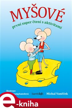 Obálka titulu Myšové - první super čtení s aktivitami