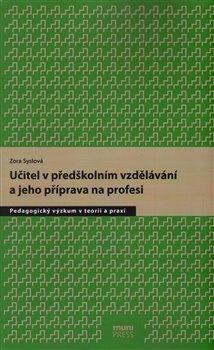 Obálka titulu Učitel v předškolním vzdělávání a jeho příprava na profesi