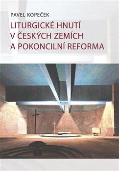 Obálka titulu Liturgické hnutí v českých zemích a pokoncilní reformy