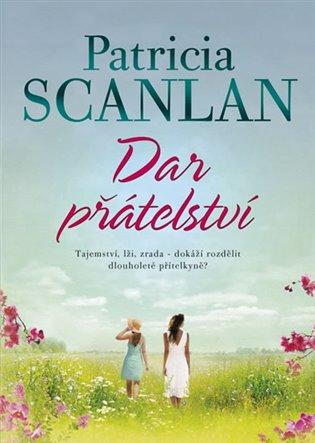 Dar přátelství - Patricia Scanlan   Booksquad.ink