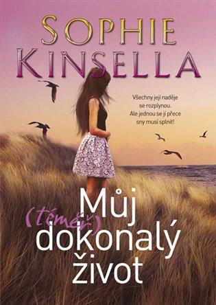 Můj (téměř) dokonalý život - Sophie Kinsella | Booksquad.ink