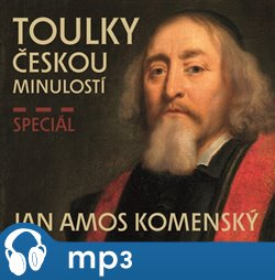 Toulky českou minulostí speciál Jan Ámos Komenský