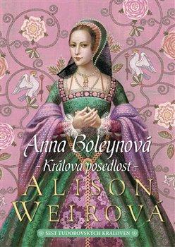 Obálka titulu Anna Boleynová: Králova posedlost