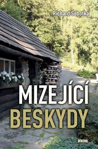 Mizející Beskydy - Richard Sobotka | Booksquad.ink