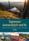 Obálka knihy Tajemství šumavských vod III.