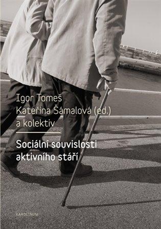 Sociální souvislosti aktivního stáří - Kateřina Šámalová, | Booksquad.ink