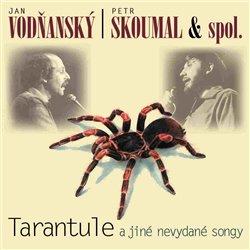 Obálka titulu Tarantule a jiné nevydané songy