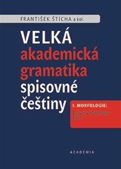 Obálka titulu Velká akademická gramatika spisovné češtiny
