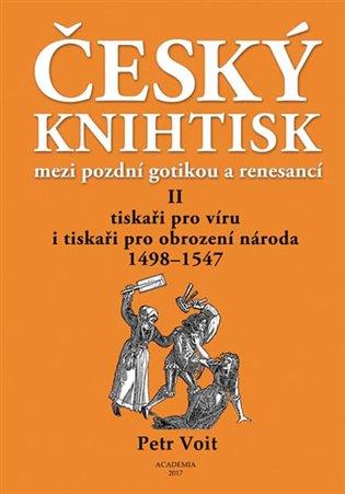 Český knihtisk mezi pozdní gotikou a renesancí II - Petr Voit | Booksquad.ink