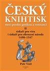 ČESKÝ KNIHTISK II MEZI POZDNÍ GOTIKOU A RENESANCÍ
