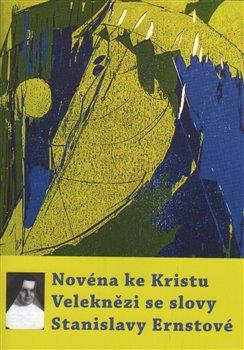 Obálka titulu Novéna ke Kristu Veleknězi se slovy Stanislavy Ernstové