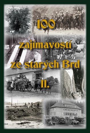 100 zajímavostí ze starých Brd II. - Jan Hajšman, | Booksquad.ink