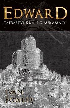 Obálka titulu Edward: Tajemství krále z Auremaly