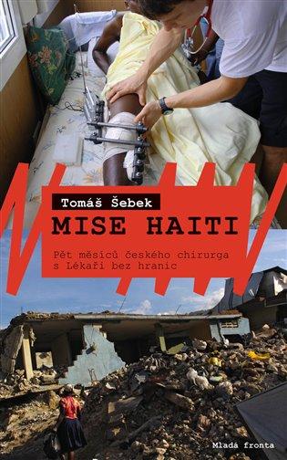 MISE HAITI - 5 MĚSÍCŮ ČESKÉHO CHIRURGA S LÉKAŘI BEZ HRANIC