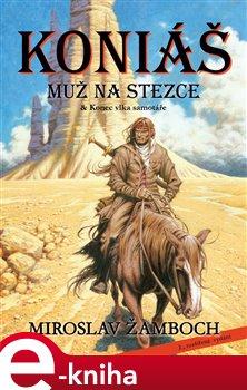 Obálka titulu Koniáš - Muž na stezce & Konec vlka samotáře