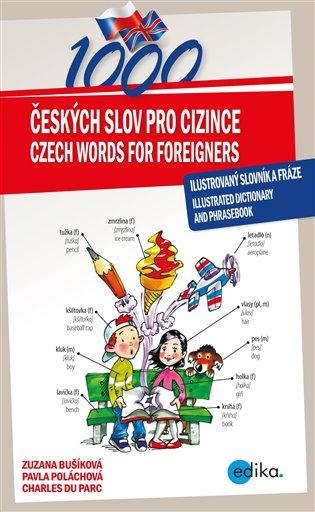 1000 českých slov pro cizince / 1000 Czech Words for Foreigners:Ilustrovaný slovník a fráze - illustrated dictionary and phrasebook - Zuzana Bušíková, | Booksquad.ink