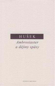 Obálka titulu Ambrosiaster a dějiny spásy