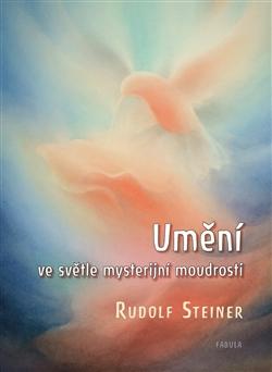 Obálka titulu Umění ve světle mysterijní moudrosti