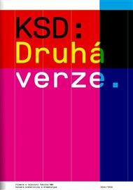 KSD: Druhá verze
