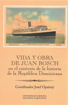 Vida y obra de Juan Bosch en el contexto de la historia de la República Dominicana Ibero-Americana Supplementum 46
