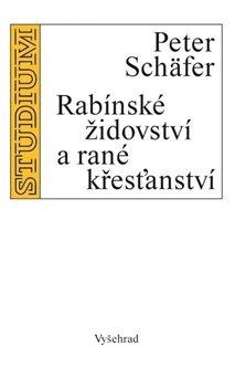 Obálka titulu Rabínské židovství a rané křesťanství