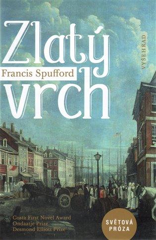 Zlatý vrch - Francis Spufford   Booksquad.ink