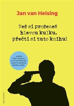 Obálka titulu Než si proženeš hlavou kulku, přečti si tuto knihu!
