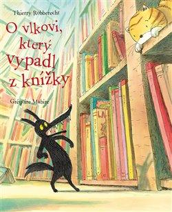Obálka titulu O vlkovi, který vypadl z knížky