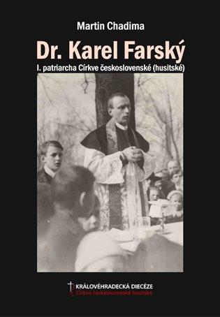 Dr. Karel Farský:I. patriarcha Církve československé (husitské). - Martin Chadima | Booksquad.ink