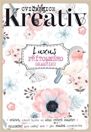 Kreativ - Luxus přítomného okamžiku - - | Booksquad.ink