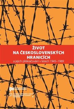 Obálka titulu Život na československých hranicích