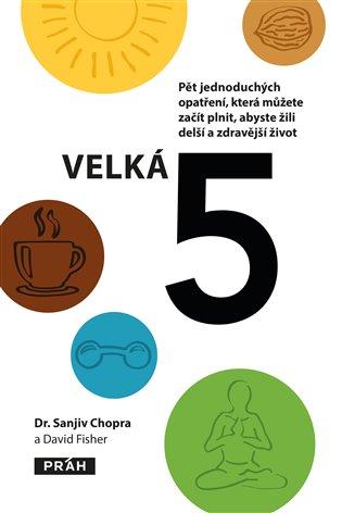 Velká pětka:Pět jednoduchých opatření, která můžete začít plnit, abyste žili delší a zdravější život. - David Fisher,   Booksquad.ink