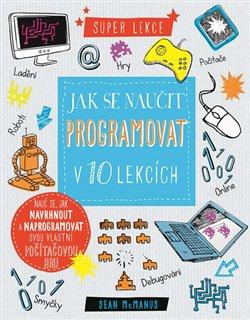 Obálka titulu Jak se naučit programovat v 10 lekcích