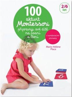 Obálka titulu 100 aktivit Montessori přípravuji své dítě na psaní a čtení