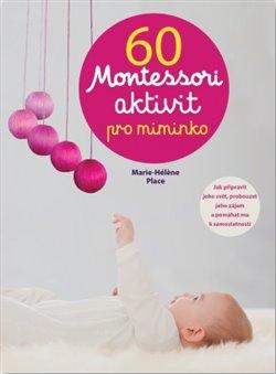 Obálka titulu 60 Montessori aktivit pro miminko