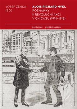 Obálka titulu Poznámky k revoluční akci v Chicagu (1914 - 1918)