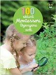 Obálka knihy 100 aktivit Montessori - Objevujeme svět