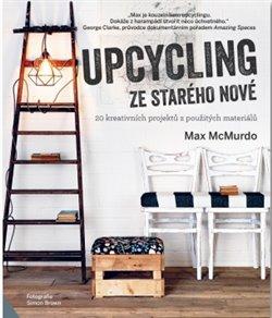 Obálka titulu Upcycling - ze starého nové