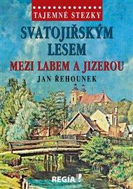 Tajemné stezky-Svatojiřským lesem mezi Labem a Jizerou