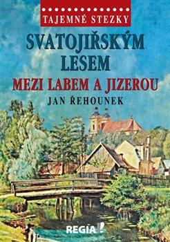 Obálka titulu Tajemné stezky-Svatojiřským lesem mezi Labem a Jizerou