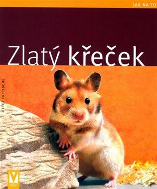 Zlatý křeček - Peter Fritzsche | Booksquad.ink