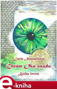 Chrám Oka osudu - Kniha čtvrtá - Lucie Navrátilová e-kniha
